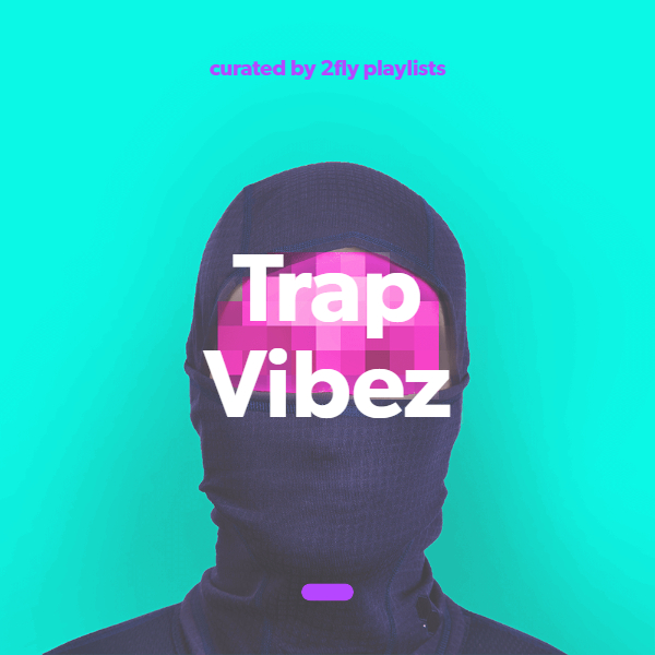 Add your song to 2Fly Trap Vibez 6,900+ Fans