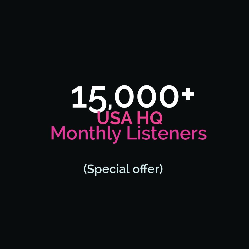 15,000+ HQ USA Monthly Listeners Special offer