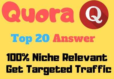 Promote your website 20 High quality Quora Answer For your targeted niche