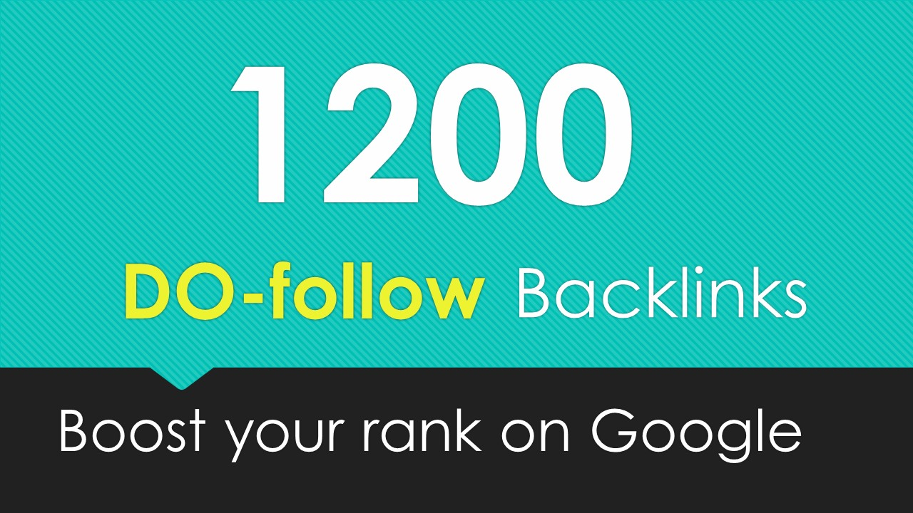 Get 1200 do follow backlnks to rank your site