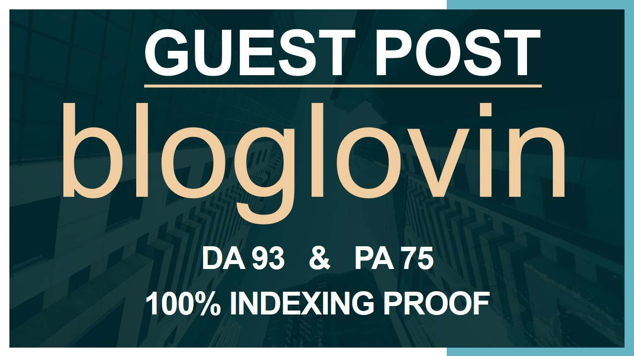 Publish a Guest Post on Bloglovin DA 93 with 100 indexing guarantee
