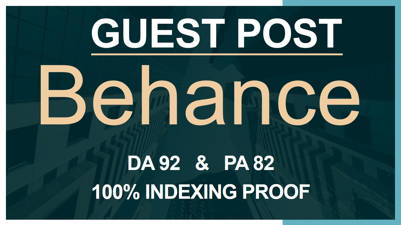 Get GuestPost with DoFolow backlink on behance DA 92 100 Indexing Proof
