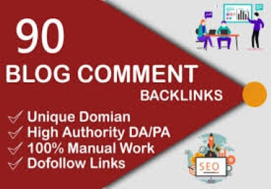 90 Blog Comments On High DA, PA Sites with Live Links.