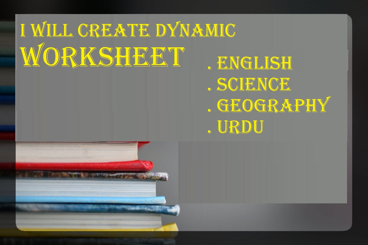 I will create 10 worksheet of English,  science,  geography and Urdu