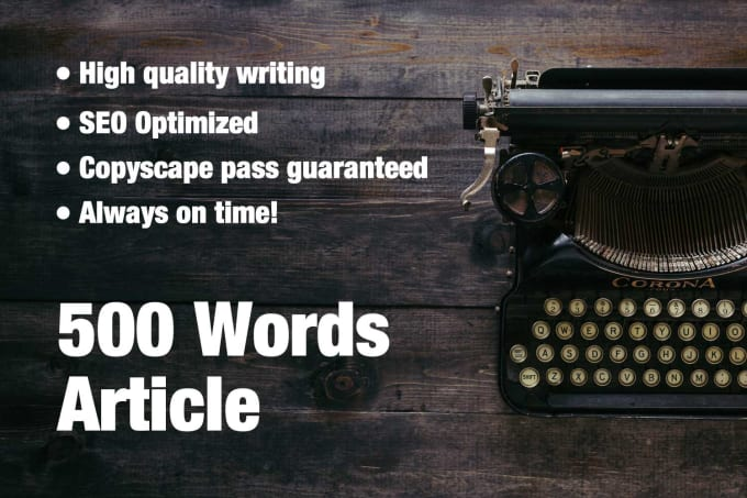 I will Write SEO article and blog post writing of 500 words