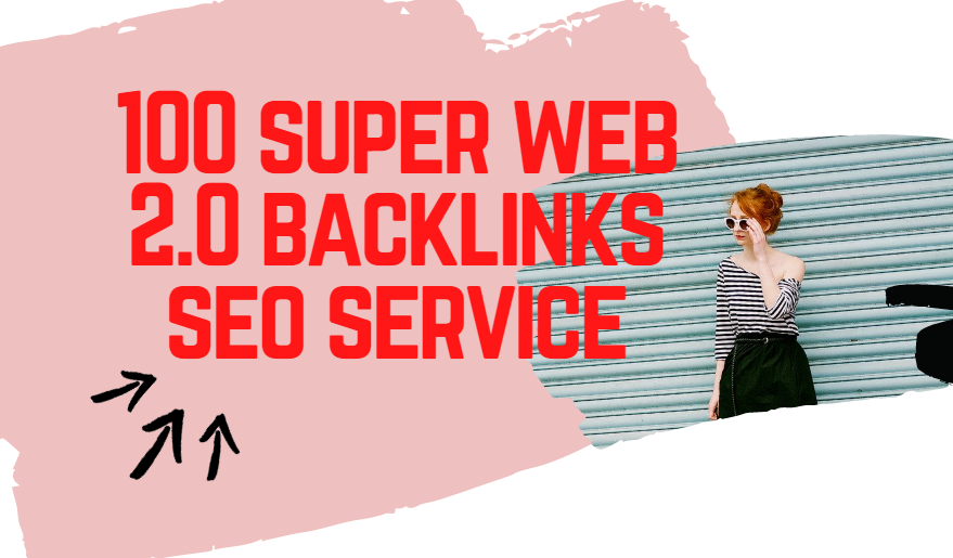I will do 100 super web 2.0 post SEO backlinks service