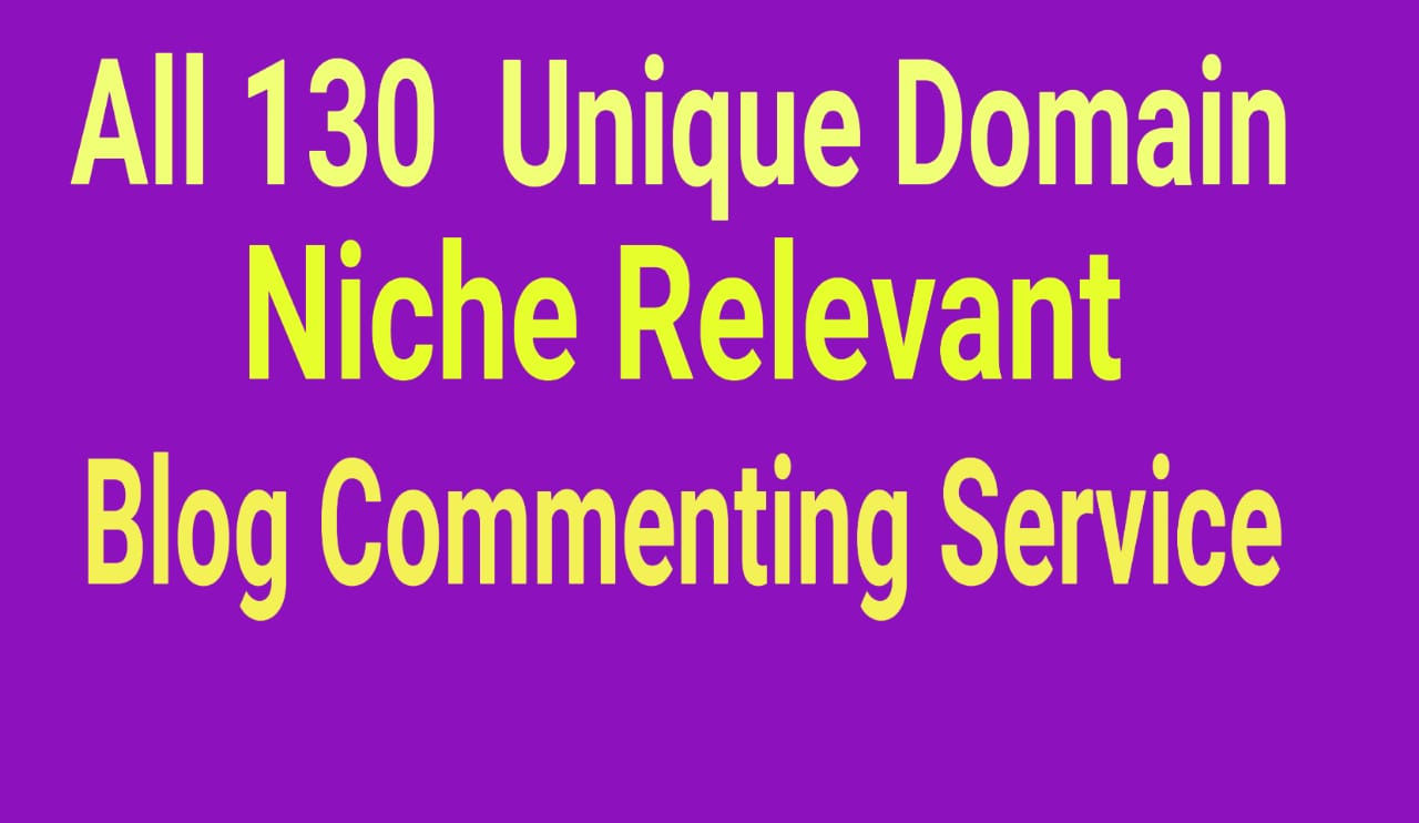 All 130 Unique Domain Niche Relevant blog Comments Manually Hand Written With low obl