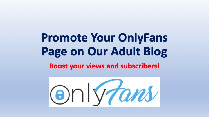 Promote Your OnlyFans Page on Our Adult Blog