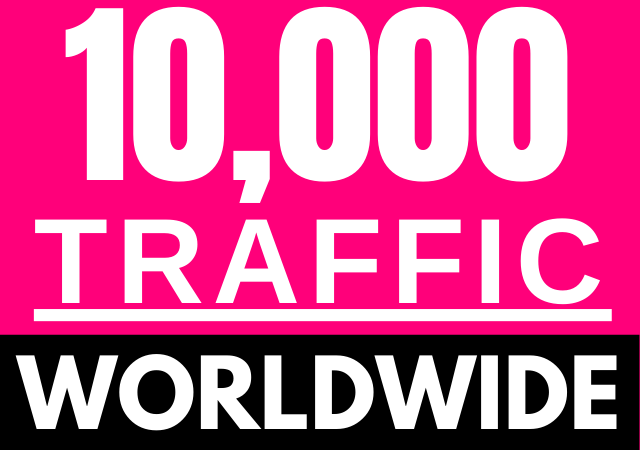 10,000 traffic will be driven to your site from Worldwide