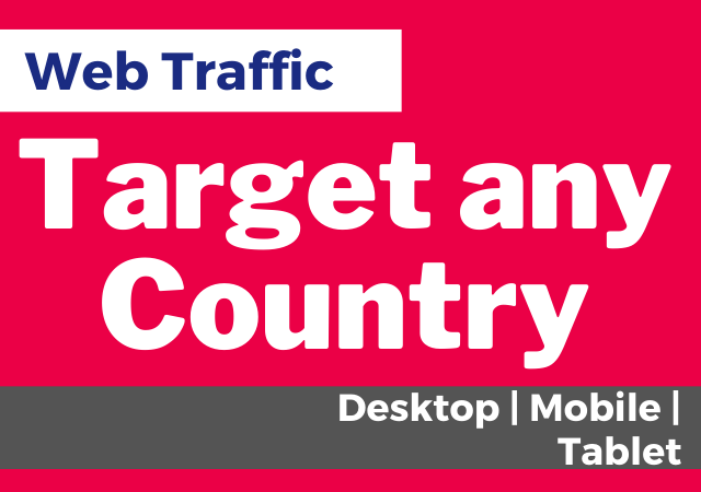 Drive web traffic from targeted country,  targeted device