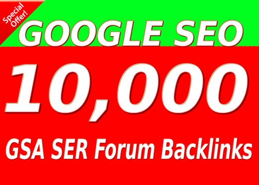 Create 10,000 GSA SER Forum Backlinks for Google SEO