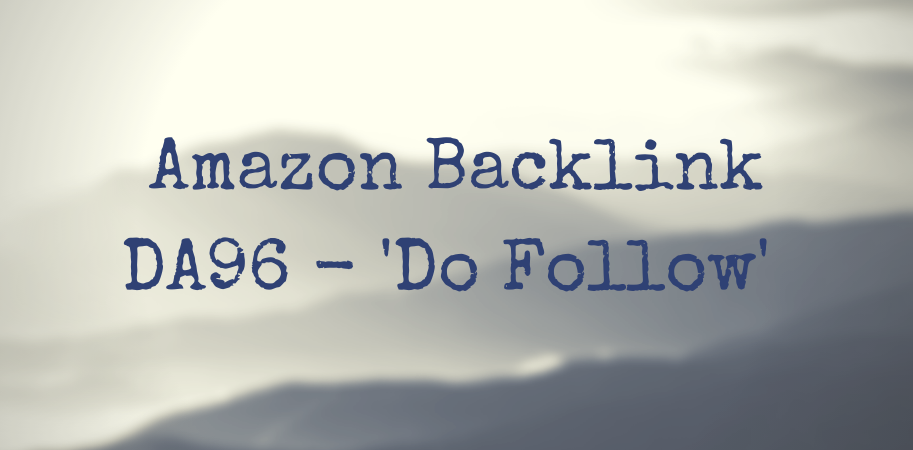 DA96 'Do Follow' Backlink From Amazon