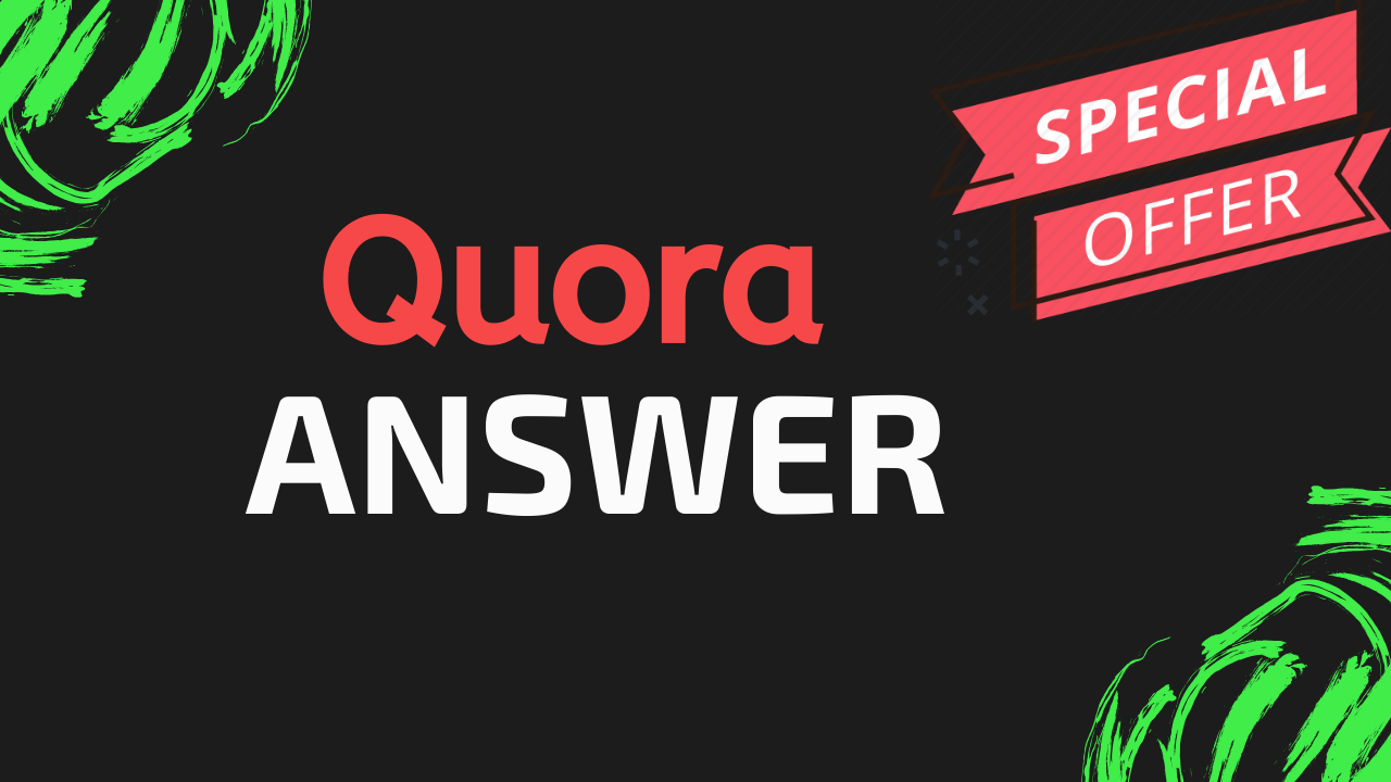 Provide 5 High Quality Quora Answer with Real Targeted Traffic