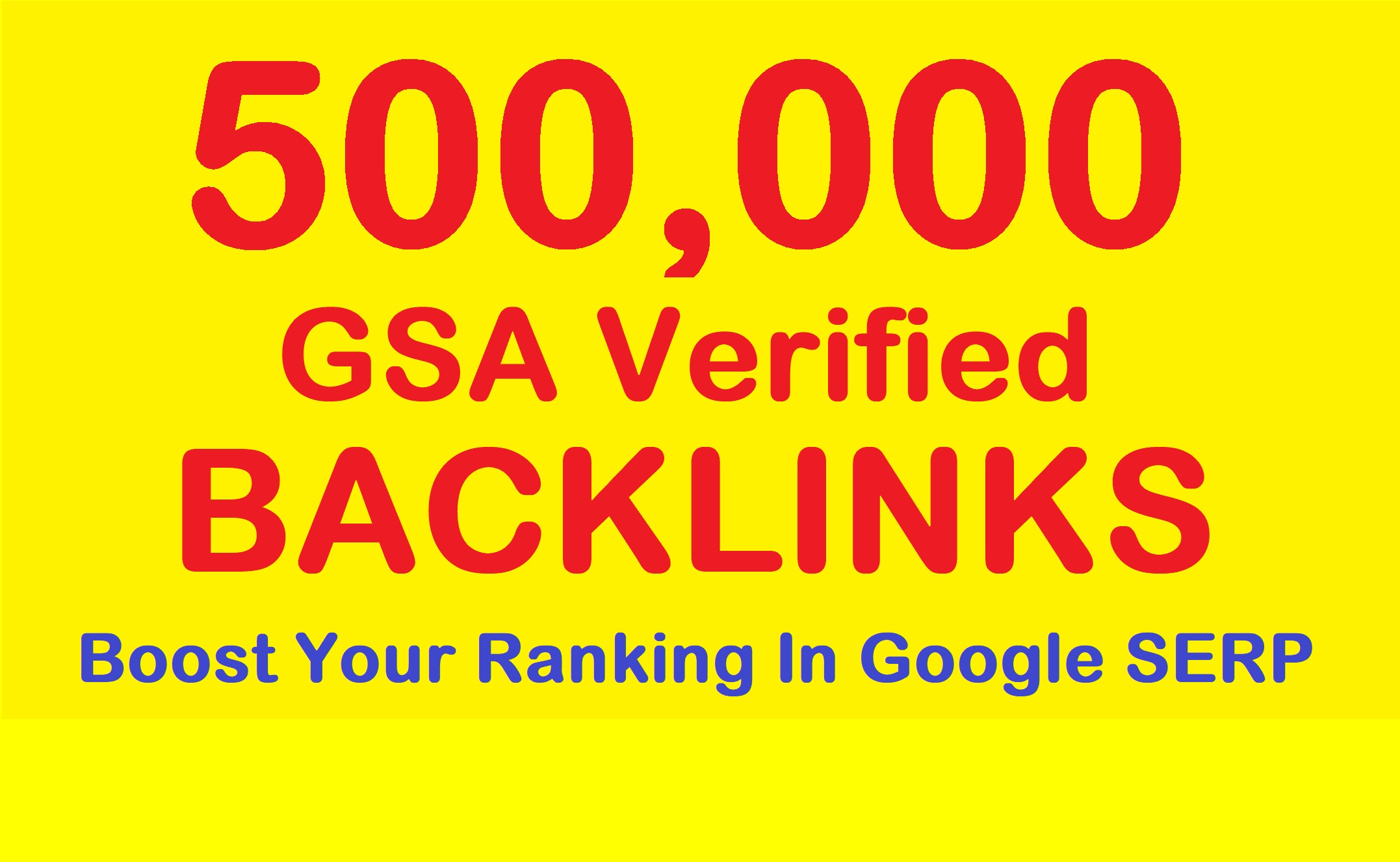 500,000 High Quality Verified GSA SEO Backlinks For Boost Your Ranking In google