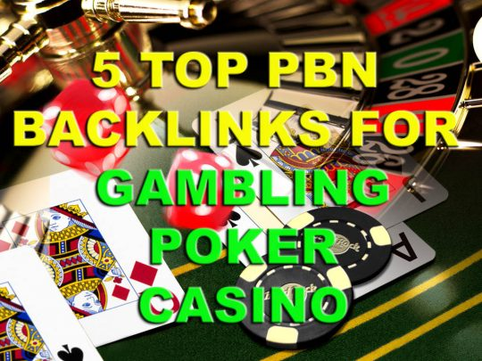 5 Manual PBN Backlinks from Poker Gambling Online Casino sites