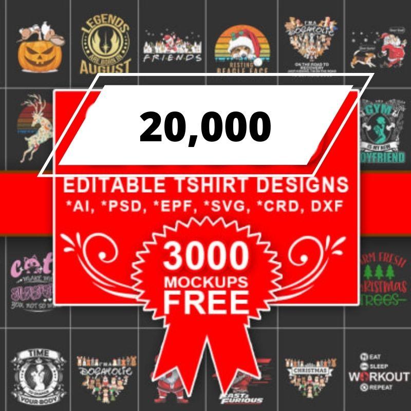 more than 20000+ EDITABLE T-SHIRT DESIGNS +3000 mockups - and more