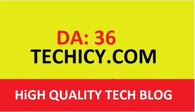 guest post on techicy. com DA 36 tech blog