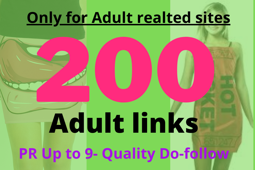 Buy 200 adult links quality dofollow PR up to 9