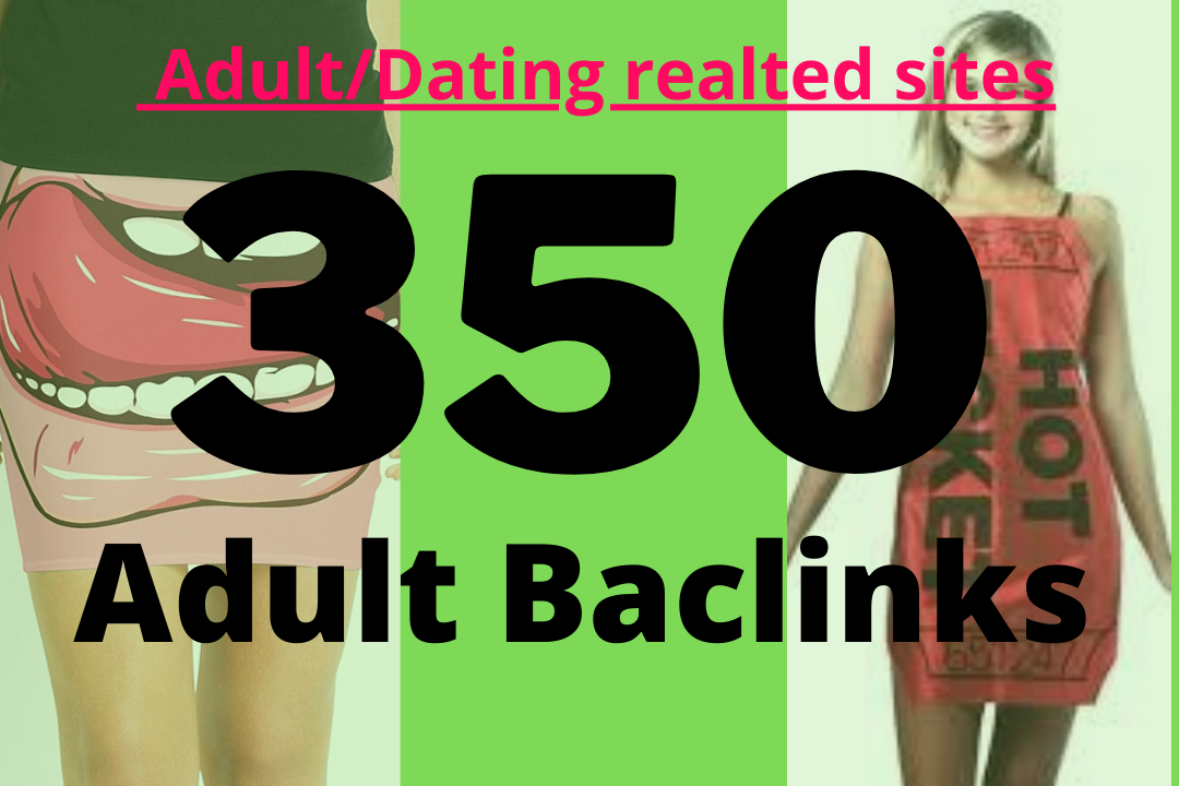 XX 350+ High quality backlinks for Adult site/Escorts/Dating Rank Booster High Authority Backlinks