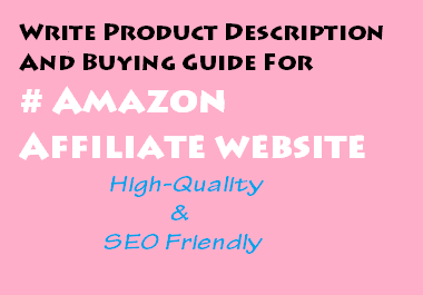 I will write eye-catching introduction,  product review,  buying guide for affiliate website