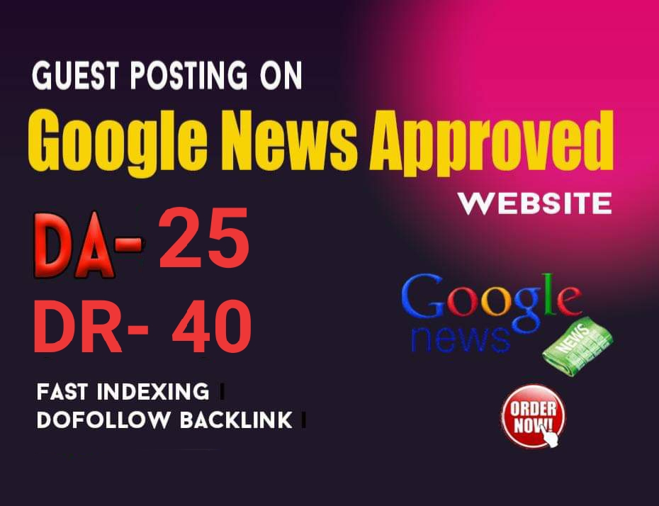 Do guest post DA 25 DR 40 my google news approved website