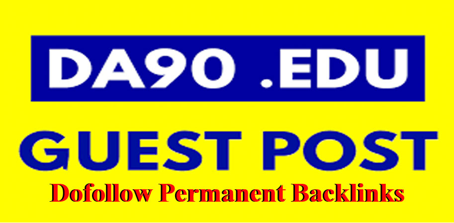 Write and publish 5 Dofollow Edu Guest Posts with DA90 - Permanent Links