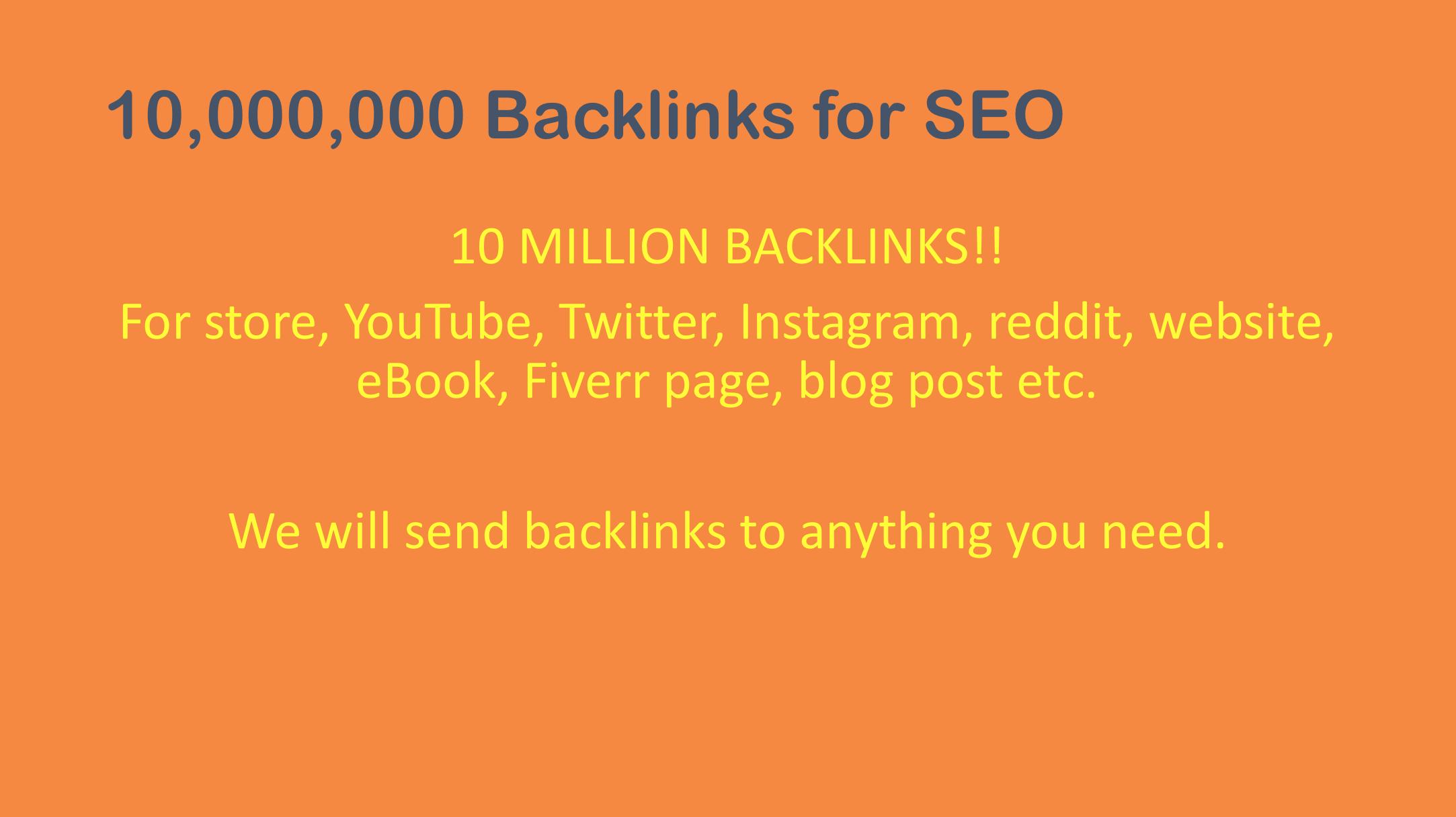 10 Million Backlinks for Website,  YouTube etc.