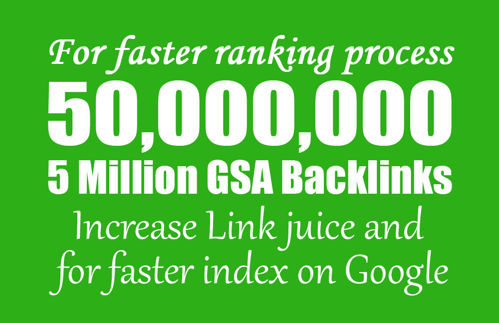 I will build 50,000, 00 gsa backlinks for faster link juice