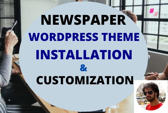 I will do themeforest wordpress theme installation newspaper theme customization website
