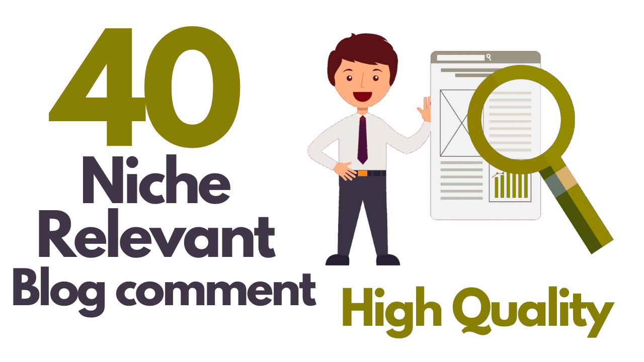 I will provide 40 niche relevant blog comment high quality