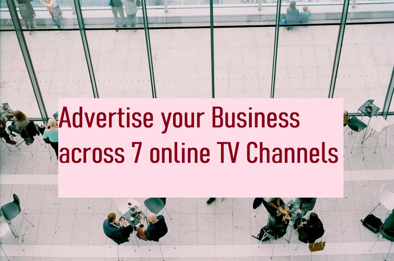 Advertise your Business across multiple online TV