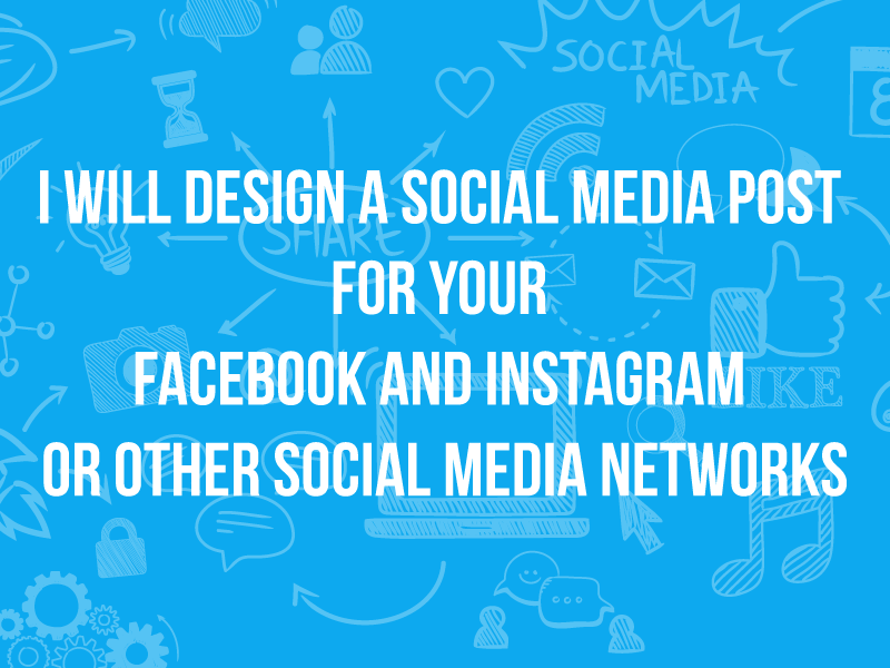 I will Design a Social Media Post for your Facebook and Instagram or other Social Media Networks