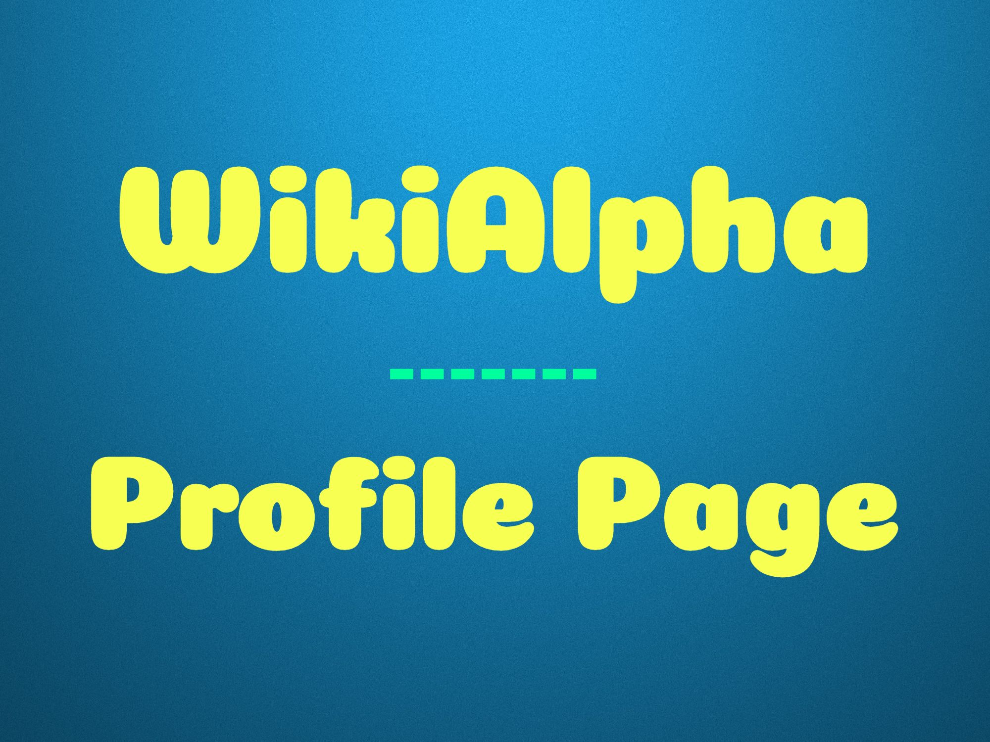 Create an approved WikiAlpha profile page
