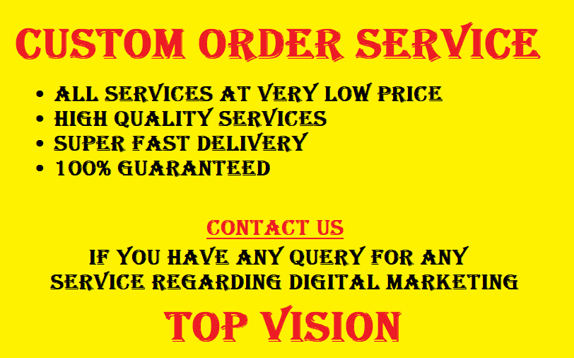 Custom order service for clients for any digital marketing service