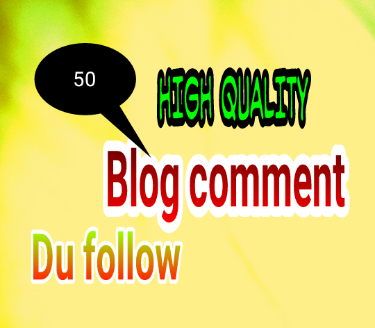 High Quality Backlink I Will Provide 50 Dofollow Blog Comments