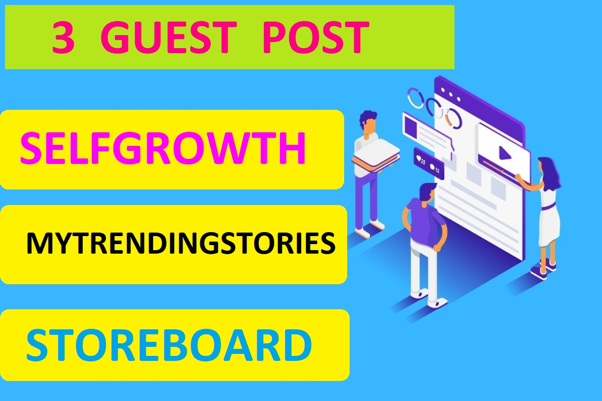 I will publish your article 3 high da site selfgrowth,  mytrendingstories,  storeboard