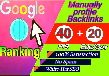 We are manually create 40 Pr9 + 20 Edu/Gov profile Backlinks-Fire your google Ranking