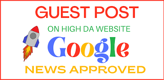 Guest Post On Google News Approved high Authority Websites