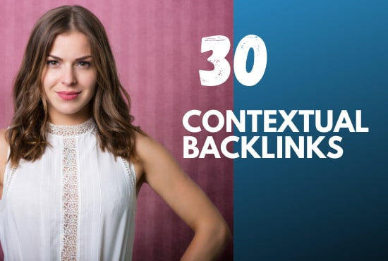 I will provide 30 Contextual SEO Backlinks top quality work