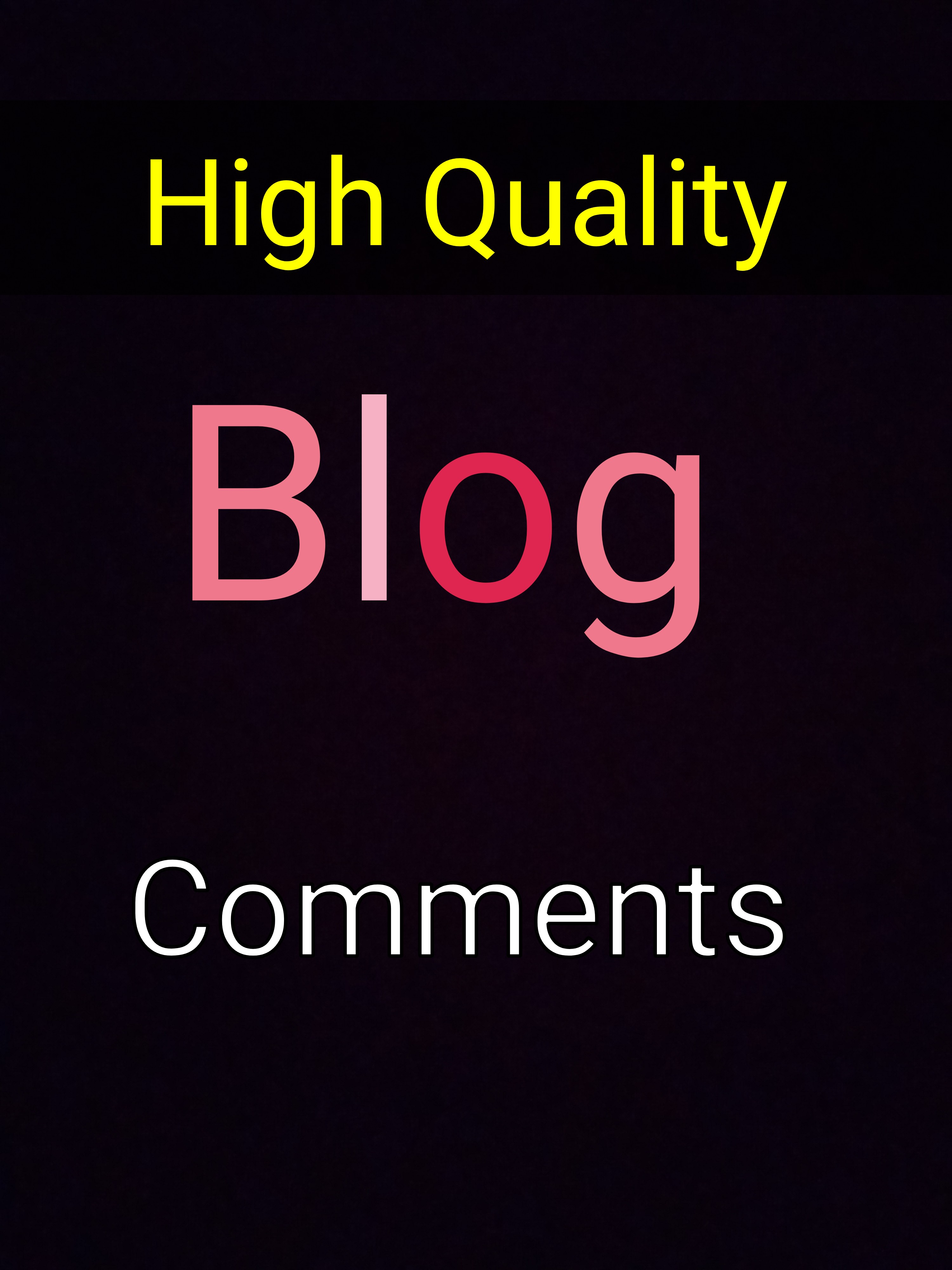 10+ high quality blog comments with very fast deluvery
