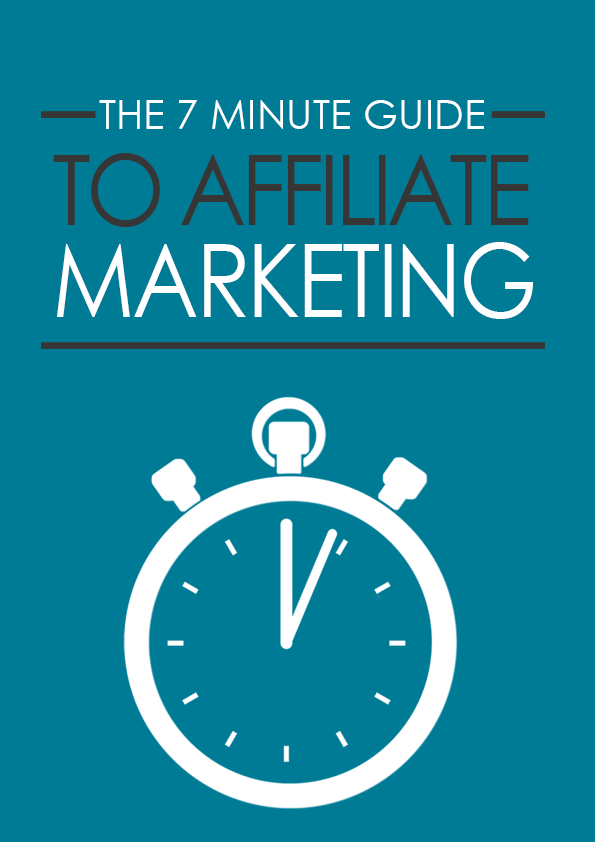 The 7 minutes Guide to Affiliate Marketing