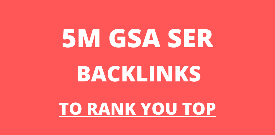 5M premium do-follow GSA Backlink to boost your ranking