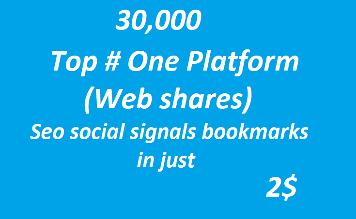 30,000+ Top One Platform SEO Social Signals Bookmarks High Quality