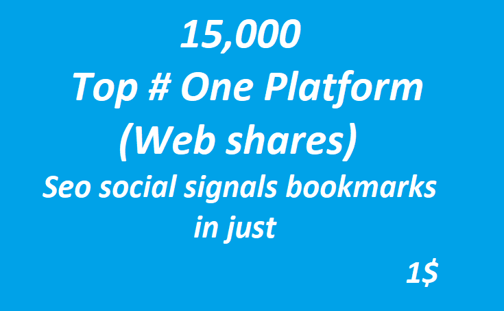 15,000+ Top One Platform SEO Social Signals Bookmarks High Quality