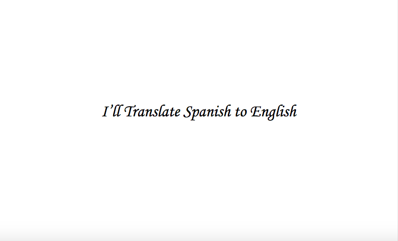 I Will Translate Anything Spanish to English