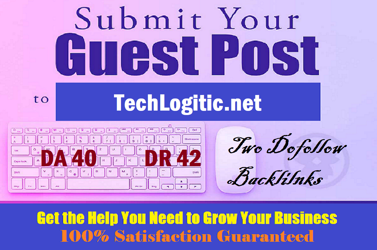 Write & Publish Guest Post on TechLogitic. net with 2 Backlinks