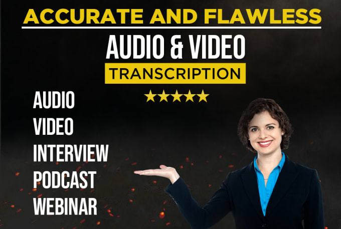 Up to 5 minutes Transcription of English Video or Audio