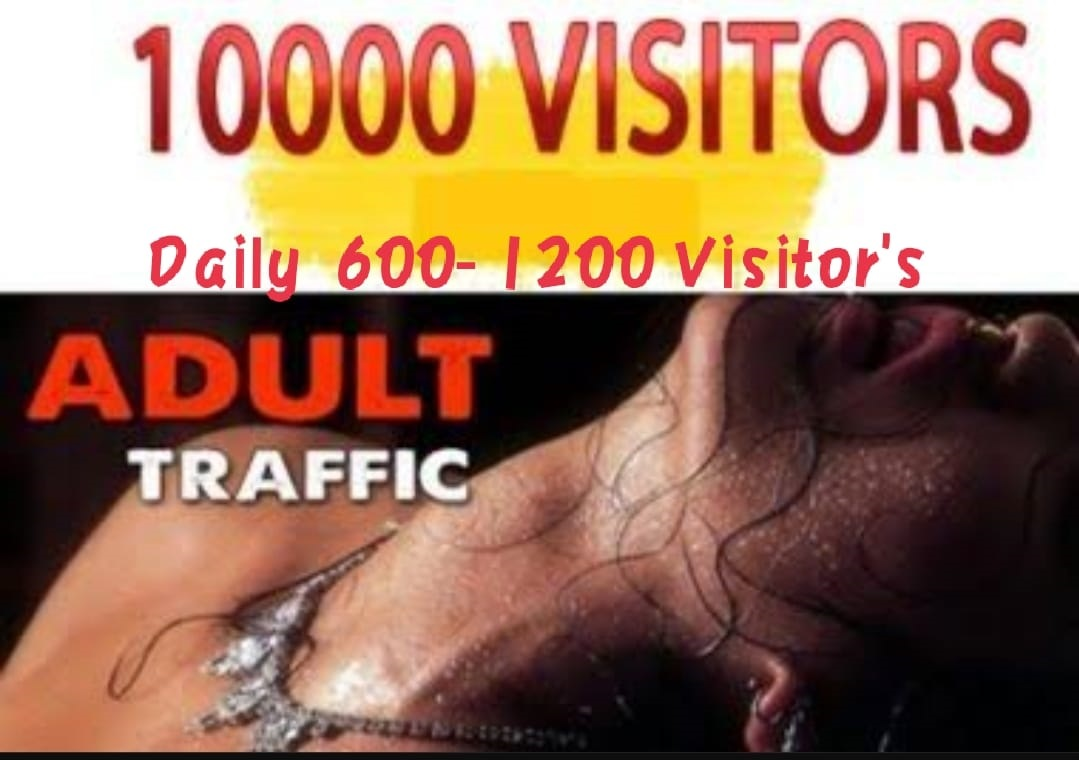 Get Real Adult 10,000 Human From worldwide Traffic to your Website