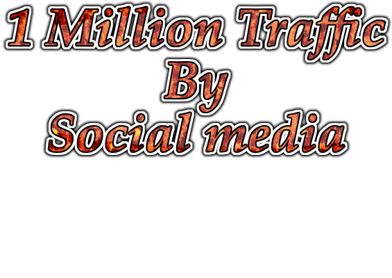 1 Million Traffic BY Social media google,  Youtube,  Facebook, Your Web site