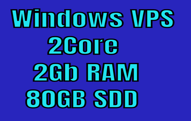Renewable Windows VPS 2Core 2Gb RAM 80GB SDD